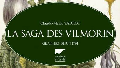 Photo of La saga des Vilmorins