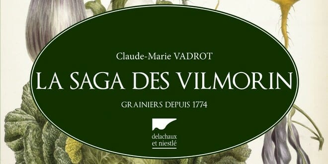 Photo of La saga des Vilmorins de C.M Vadrot